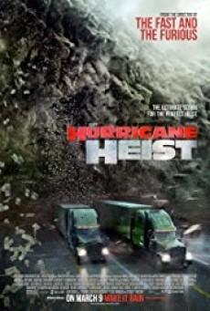 The Hurricane Heist ปล้นเร็วฝ่าโคตรพายุ