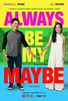Always Be My Maybe คู่รักคู่แคล้ว - ดูหนังออนไลน